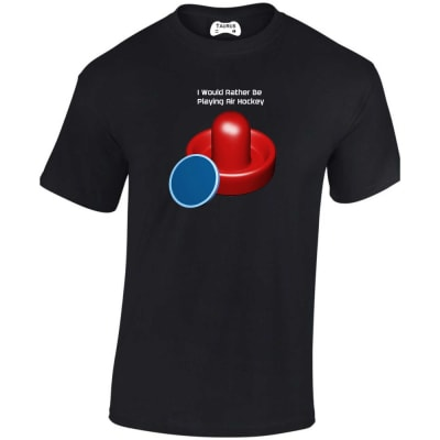 I Would Rather Be Playing Air Hockey T Shirt