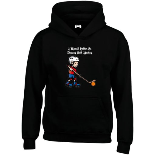 I Would Rather Be Playing Ball Hockey Hoodie