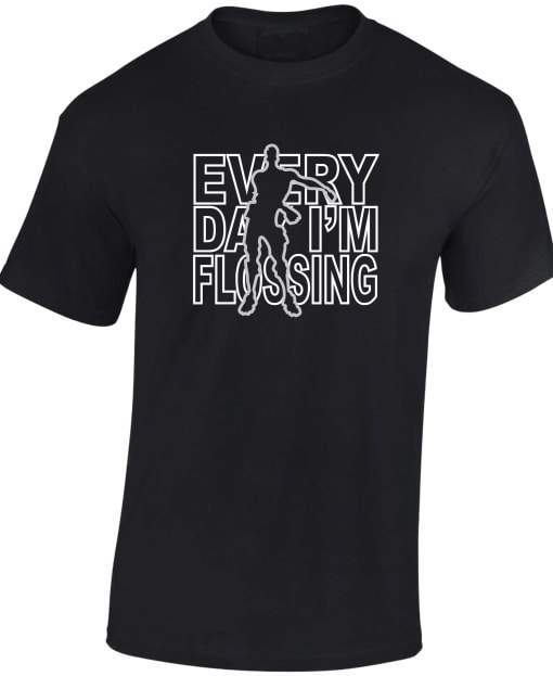 Every Day I'm Flossing T Shirt