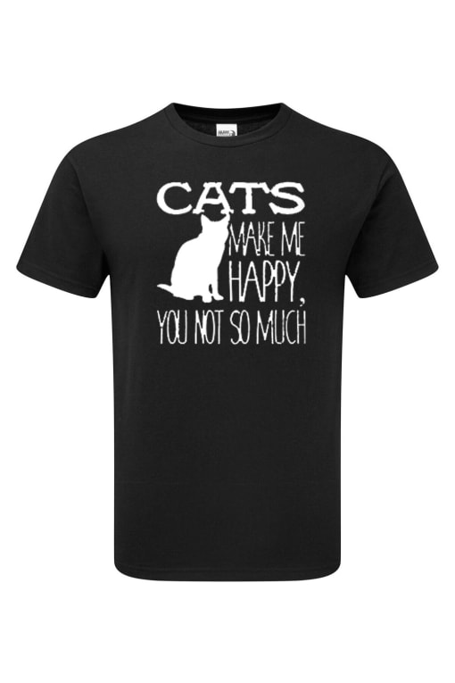 'Cats Make Me Happy, You Not So Much' Funny Joke T-Shirt