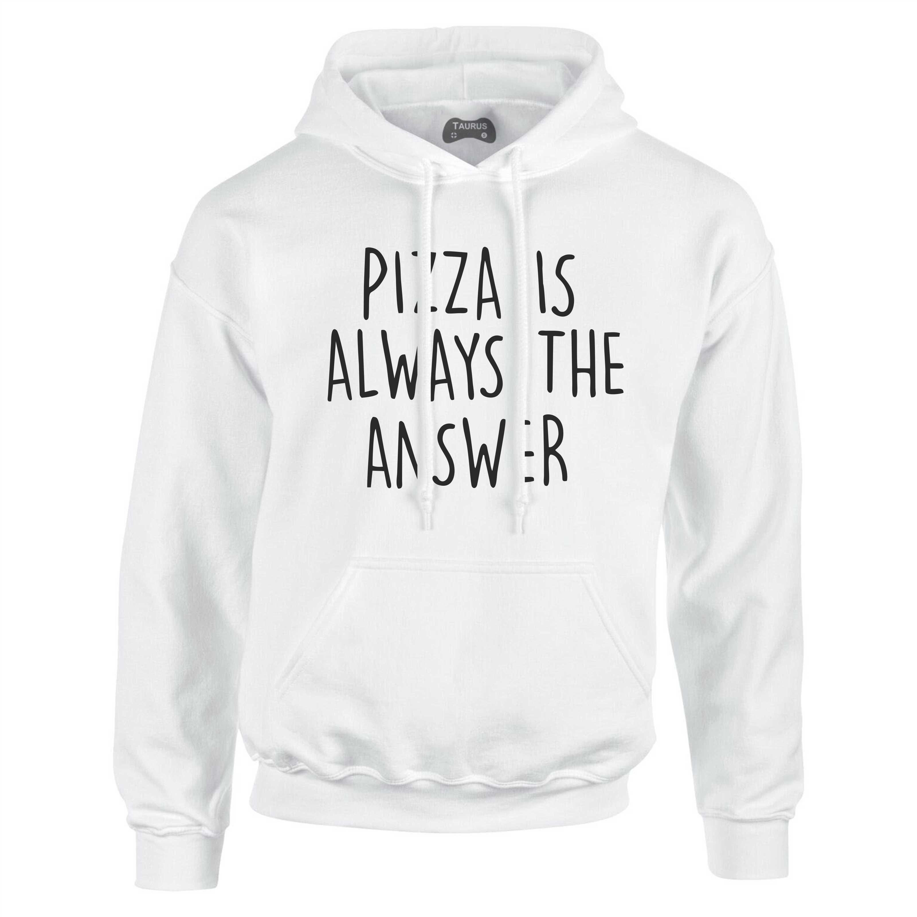 Pizza Hoodie Always The Answer