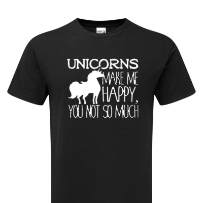 'Unicorns Make Me Happy, You Not So Much' Funny Joke T-Shirt