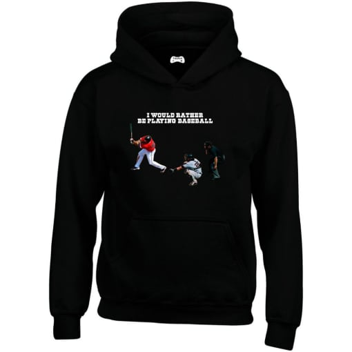 I Would Rather Be Playing Baseball Hoodie