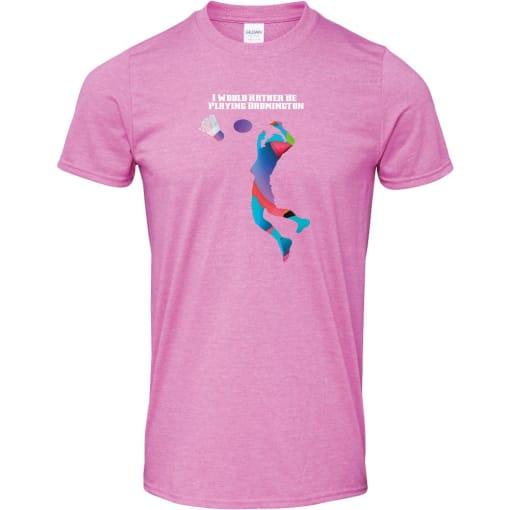I Would Rather Be Playing Badmington T Shirt