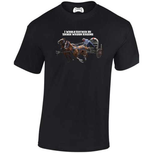 I Would Rather Be Chuck Wagon Racing T Shirt