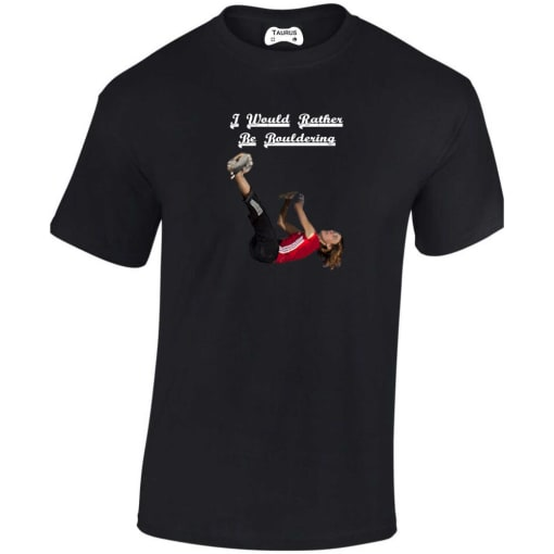 I Would Rather Be Bouldering T Shirt