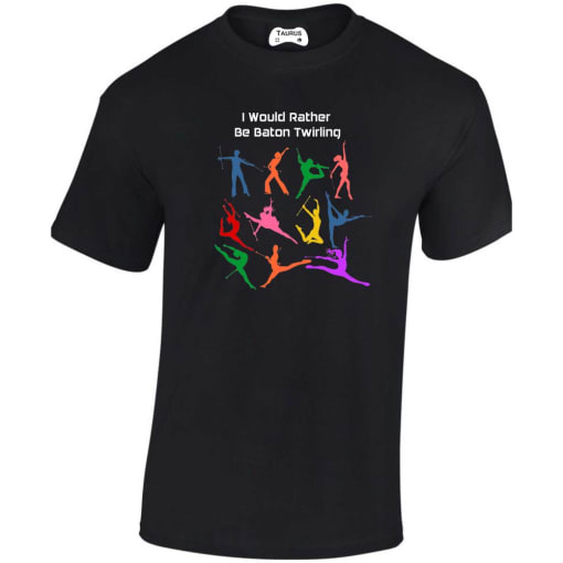 I Would Rather Be Baton Twirling T Shirt