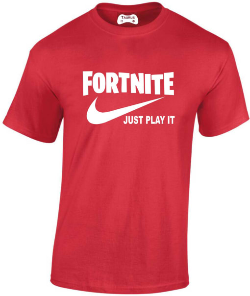 Fortnite Just Play It T-shirts