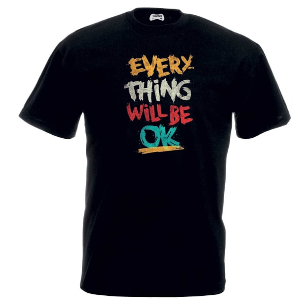 Eveything thing will be ok T-shirt