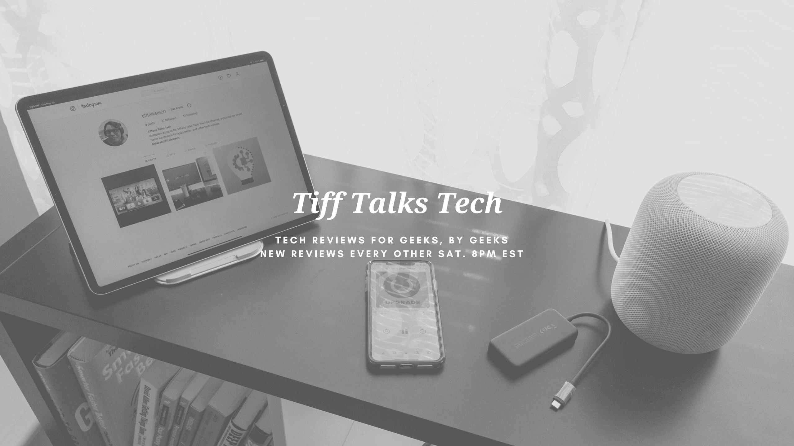 Tiff Talks Tech, My YouTube Channel