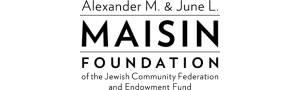Alexander M. & June L. Maisin Foundation of the Jewish Community Federation
