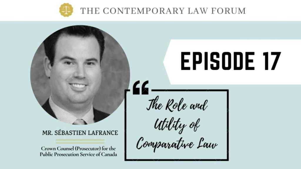 Sebastian Lafrance on Role and Utility of Comparative Law