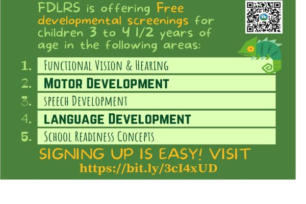FDLRS Free Development Screenings for Children 3 to 4 1/2 years old  800 227 0059  Click here for more information