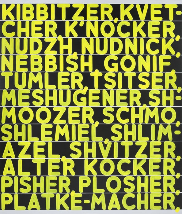 A black canvas filled with rows of yellow, upper-case, Yiddish words.