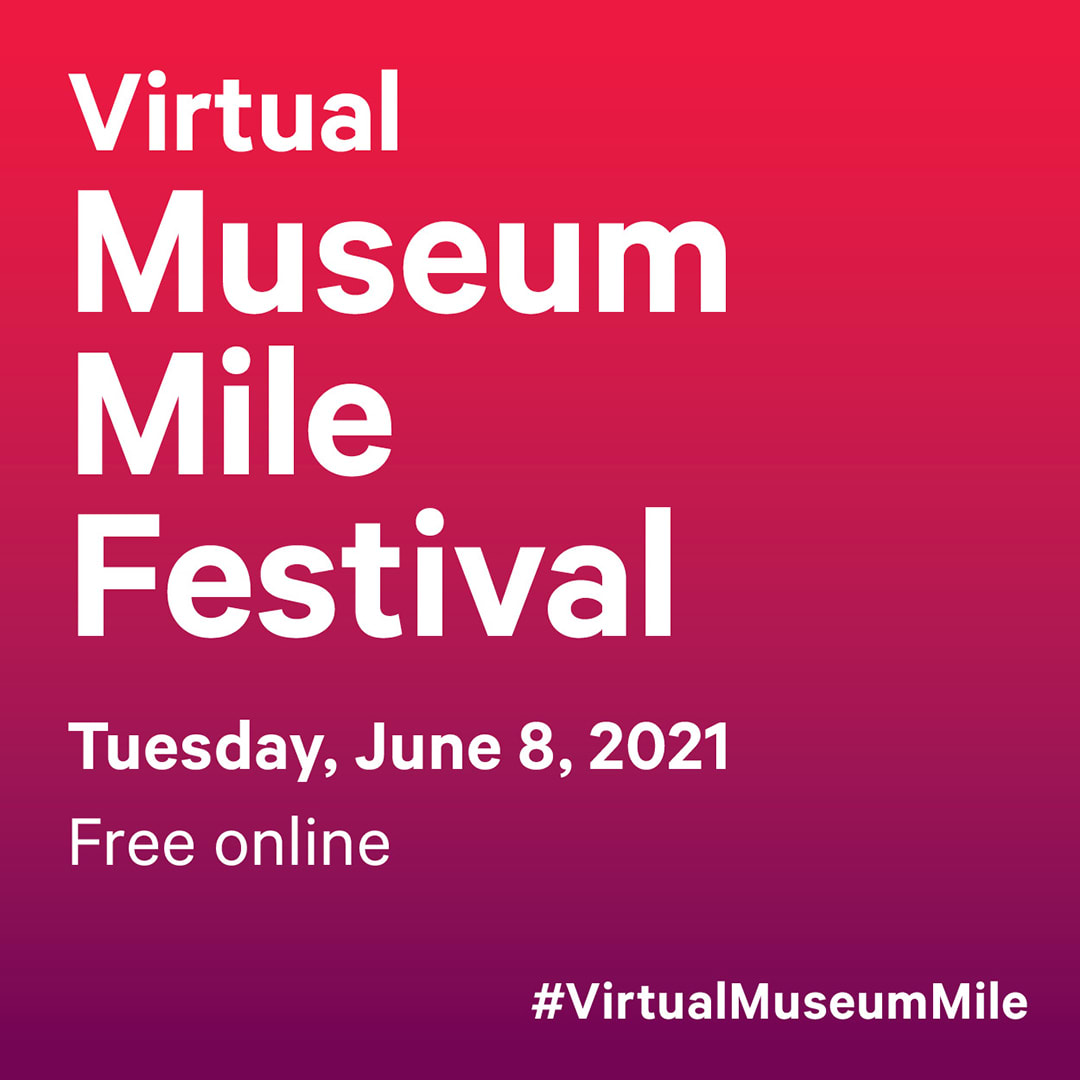 Virtual Museum Mile Festival, June 8, 2021, 9 am to 9 pm
