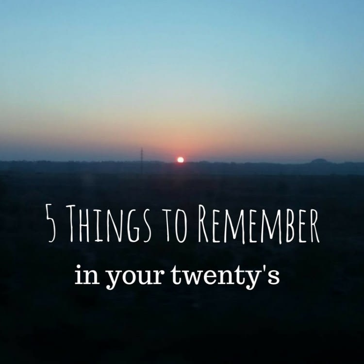 5 Things to Remember in Your 20's