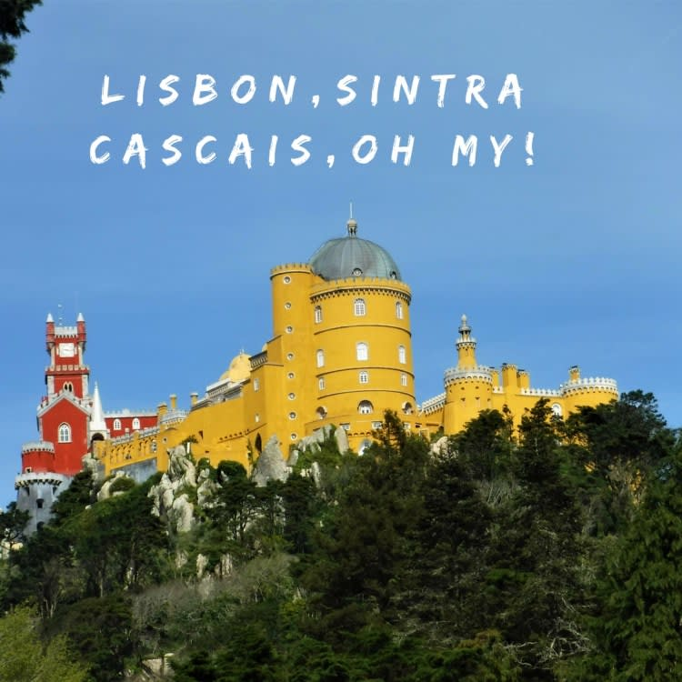 Lisbon, Sintra, Cascais, Oh My! Exploring the Beauty of Portugal