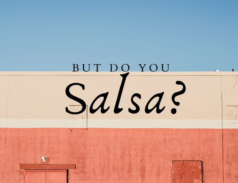 But Do You Salsa?