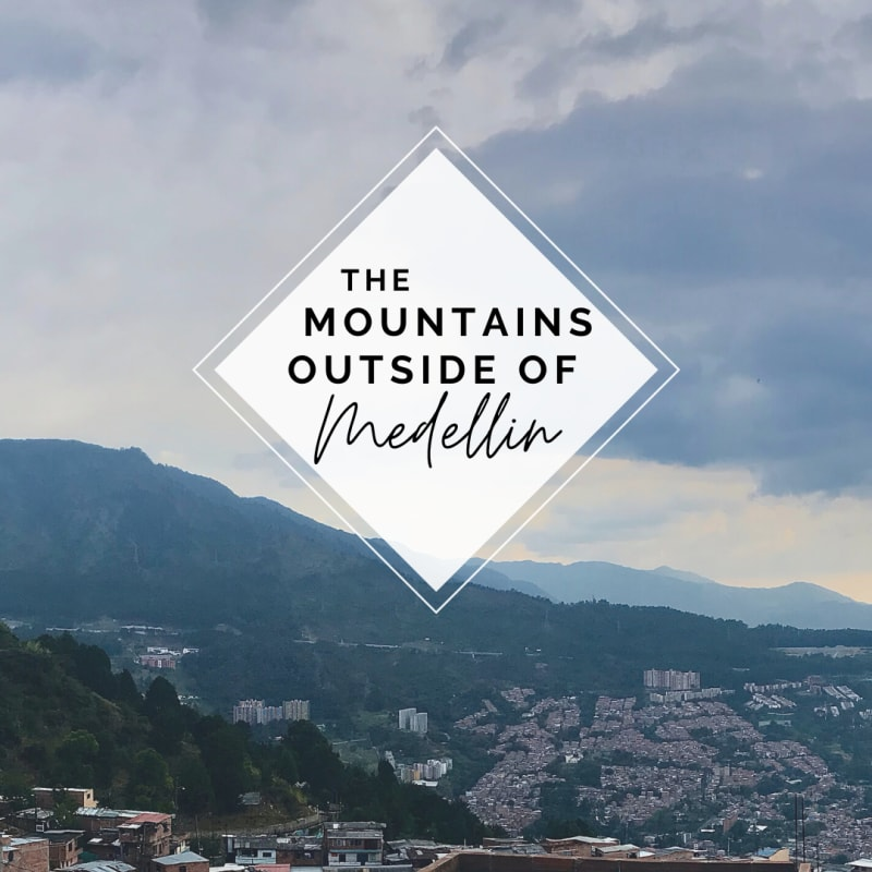 The Mountains Outside of Medellin