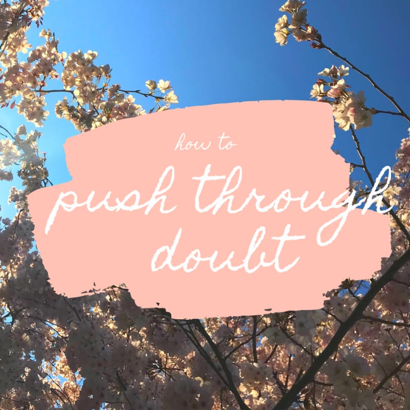 How to Push Through Doubt