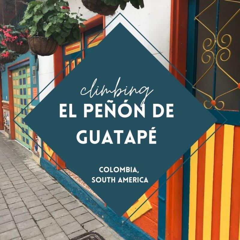 Climbing El Peñón de Guatapé