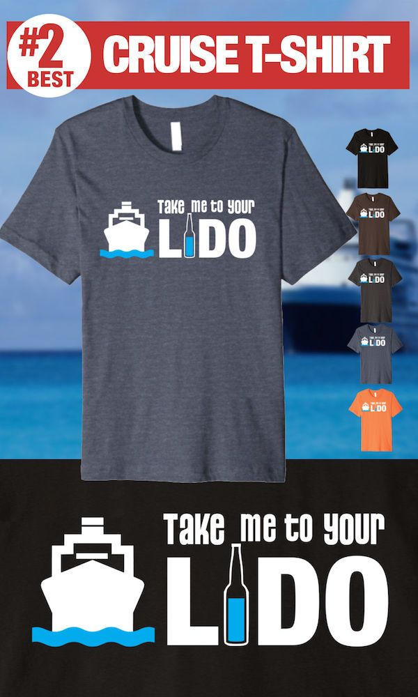 Take me to your Lido - #2 Best Cruise Shirt