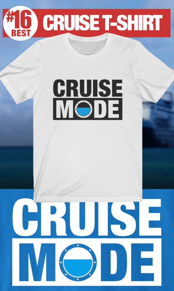 Cruise Mode - #16 Best Cruise Shirt