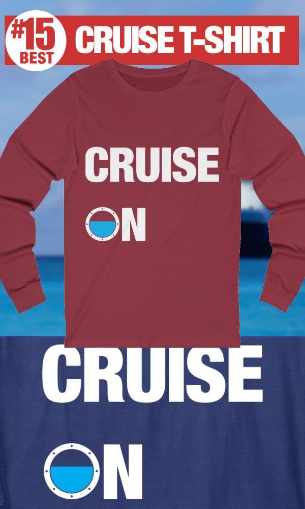 CRUISE ON - #15 Best Cruise Shirt