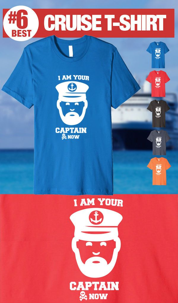 I am your Captain Now - #6 Best Cruise Shirt