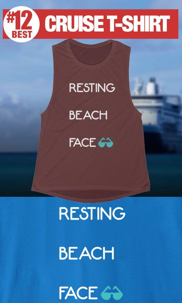 Resting Beach Face - #12 Best Cruise Shirt