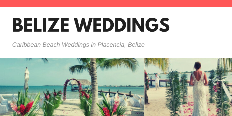 Caribbean Beach Weddings in Placencia, Belize