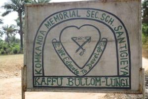 The Water Project: Lungi, Komkanda Memorial Secondary School -  School Sign