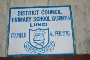 The Water Project: Lungi, Kasongha, DEC Kasongha Primary School -  School Sign