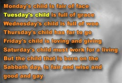 Tuesday's child, will surely fall on their face!