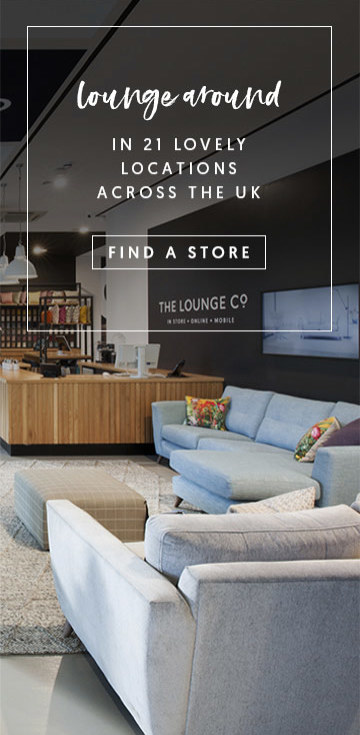 lounge around | in 21 lovely locations across the UK | find a store