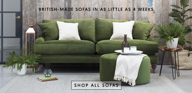 British-made sofas in as little as 4 weeks   Shop all sofas