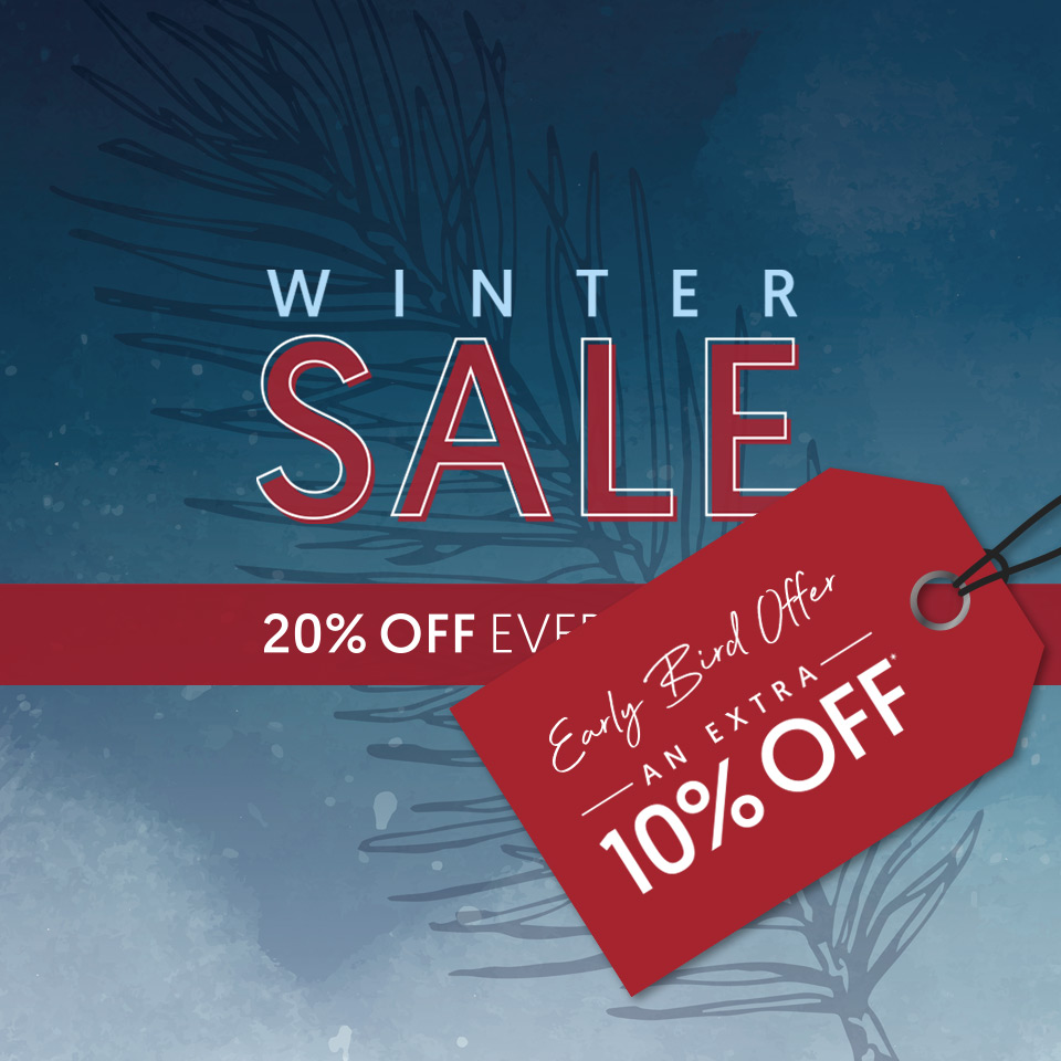 Early Bird Winter Sale - 20% Off Everything with additional 10% Off on top*