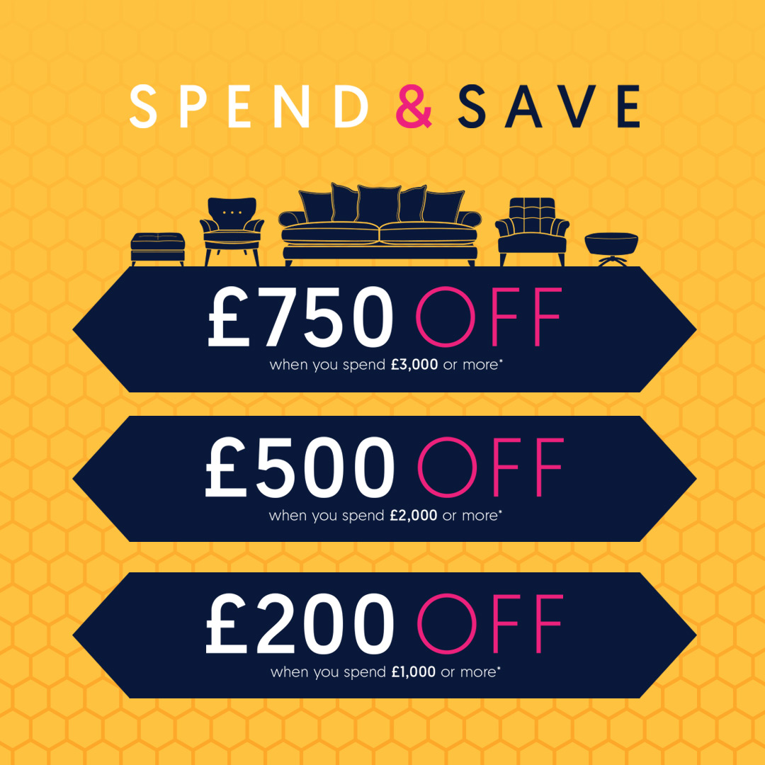 SPEND & SAVE - GET UP TO £750 OFF*