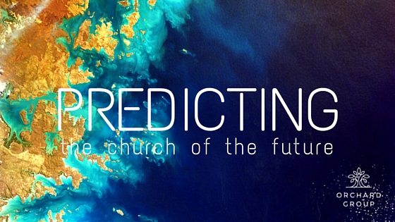 The Church Of The Future | Orchard Group