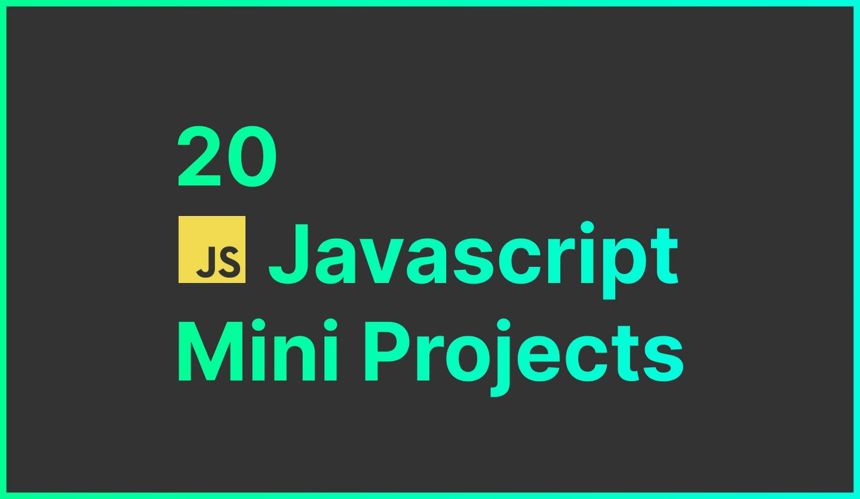 20 Javascript Mini Project