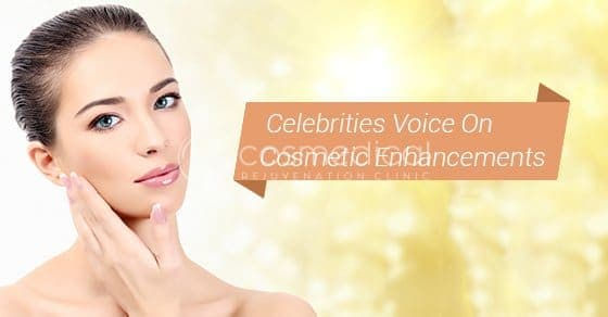 What Celebrities Have To Say About Cosmetic Enhancements