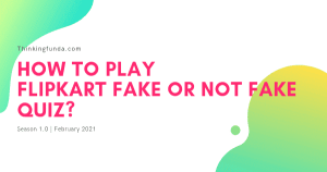 Flipkart Fake Or Not Fake Quiz Answers 17 February 2021 – New Update - Thinkingfunda - Flipkart Fake Or Not Fake Quiz Answers 17 February 2021