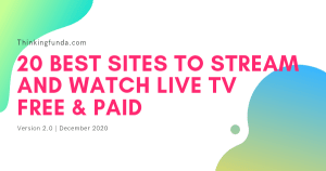 20 Best Sites to Stream and Watch Live TV & Free & Paid - Thinkingfunda - Stream and Watch Live TV