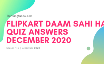 Flipkart Daam Sahi Hai Quiz Answers 14 December 2020 (Batao Sahi, Jeeto Sahi) Awesome Quiz Show - Thinkingfunda - Flipkart Daam Sahi Hai Quiz Answers 14 December 2020