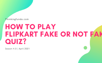 Flipkart Fake or Not Fake Quiz Answers 15 April 2021 Today - Thinkingfunda - Flipkart Fake or Not Fake Quiz Answers 15 April