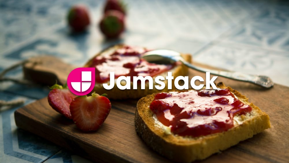 An Introduction to Jamstack  - Thanks to Jonathan Pielmayer for making the cover photo available freely on Unsplash