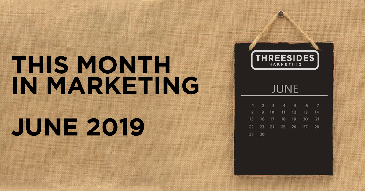 This Month in Marketing: June 2019