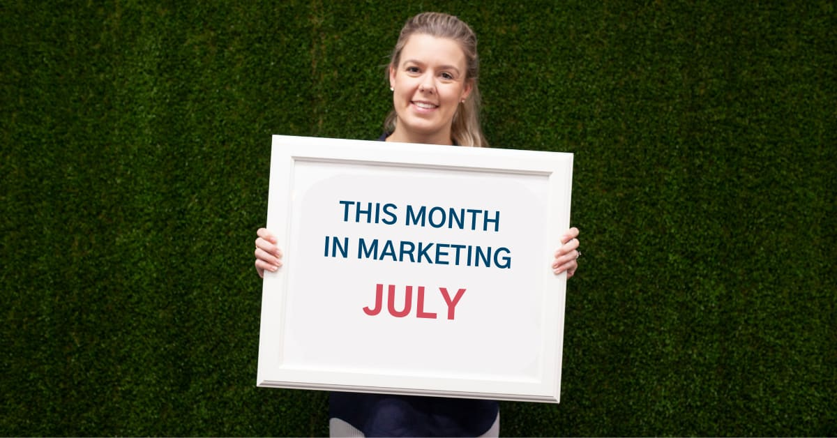 This Month in Marketing: July 2019