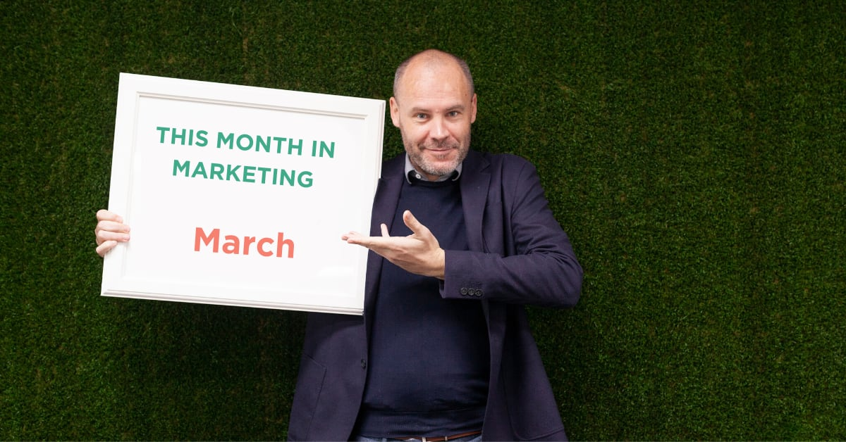 This Month in Marketing: March 2020 – pre and post COVID-19