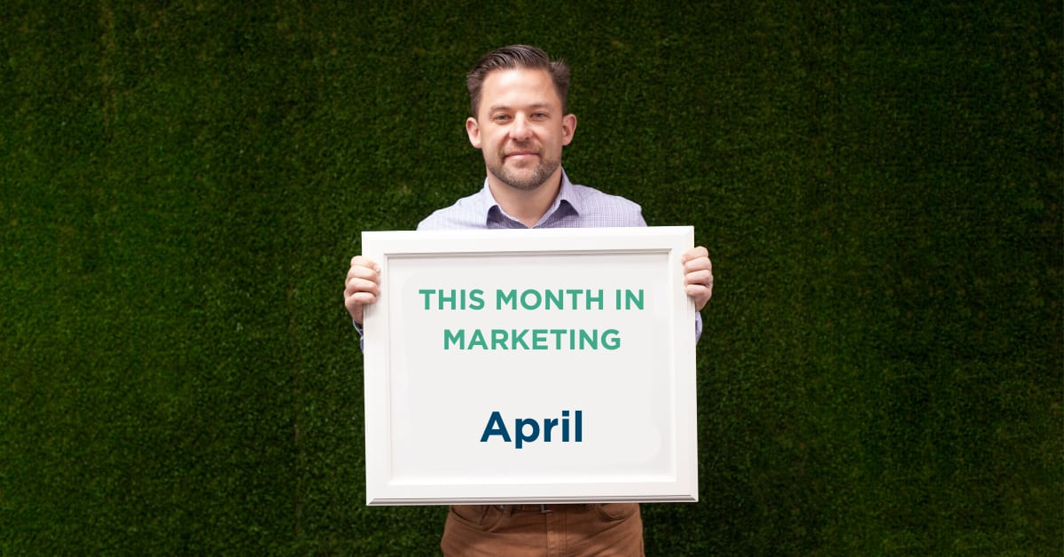 This Month in Marketing: April 2020